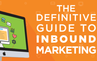 The Ultimate Guide to Build Your Inbound Marketing Strategy